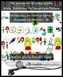 http://www.amazon.co.uk/Adventures-Mister-Bubble-Thoughtless-Children/dp/B01319VQG8/ref=sr_1_2_twi_audd_3?ie=UTF8&qid=1441371735&sr=8-2&keywords=luke+mathius+harlow