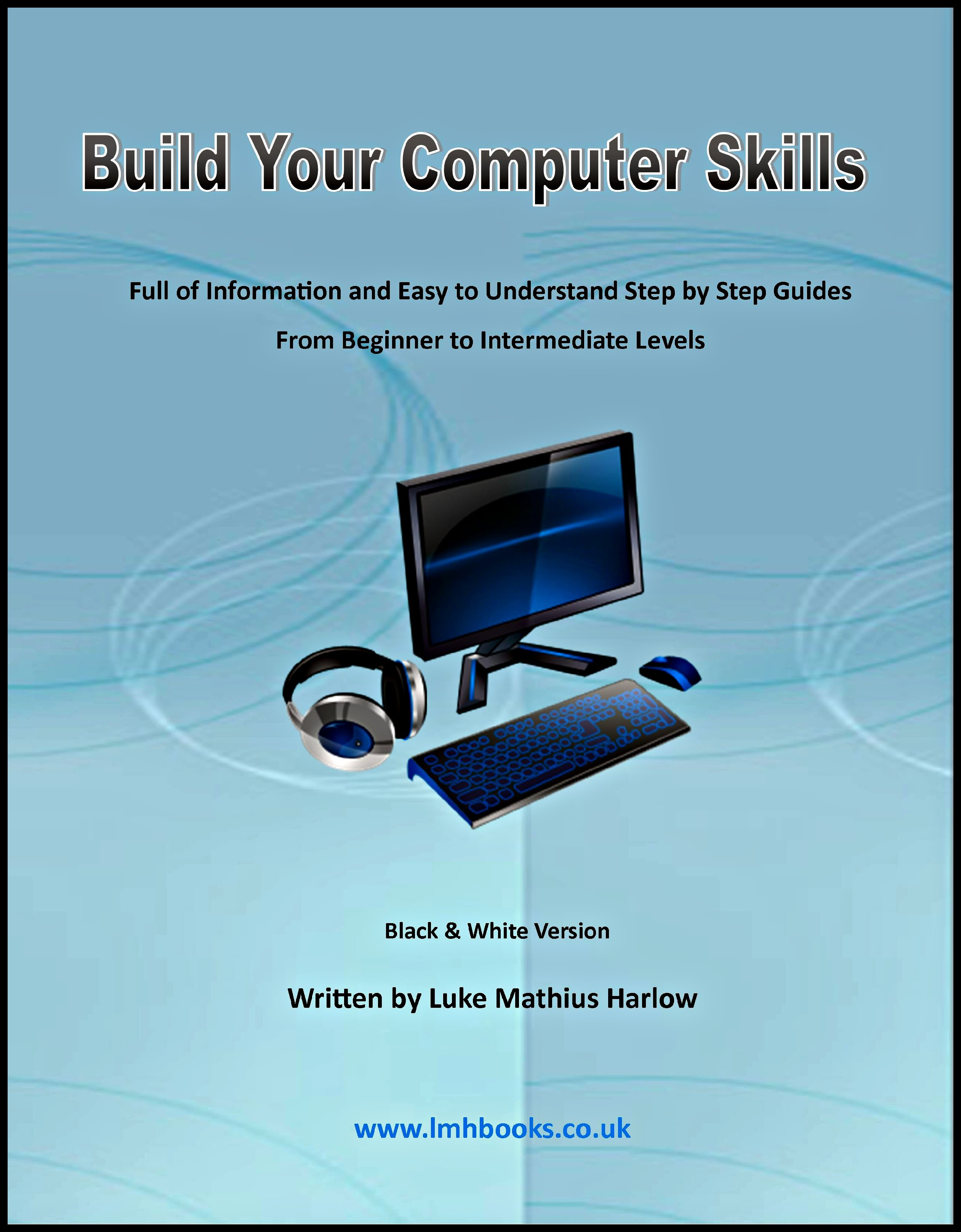 build your computer skills lmhbooks amazon co uk build computer