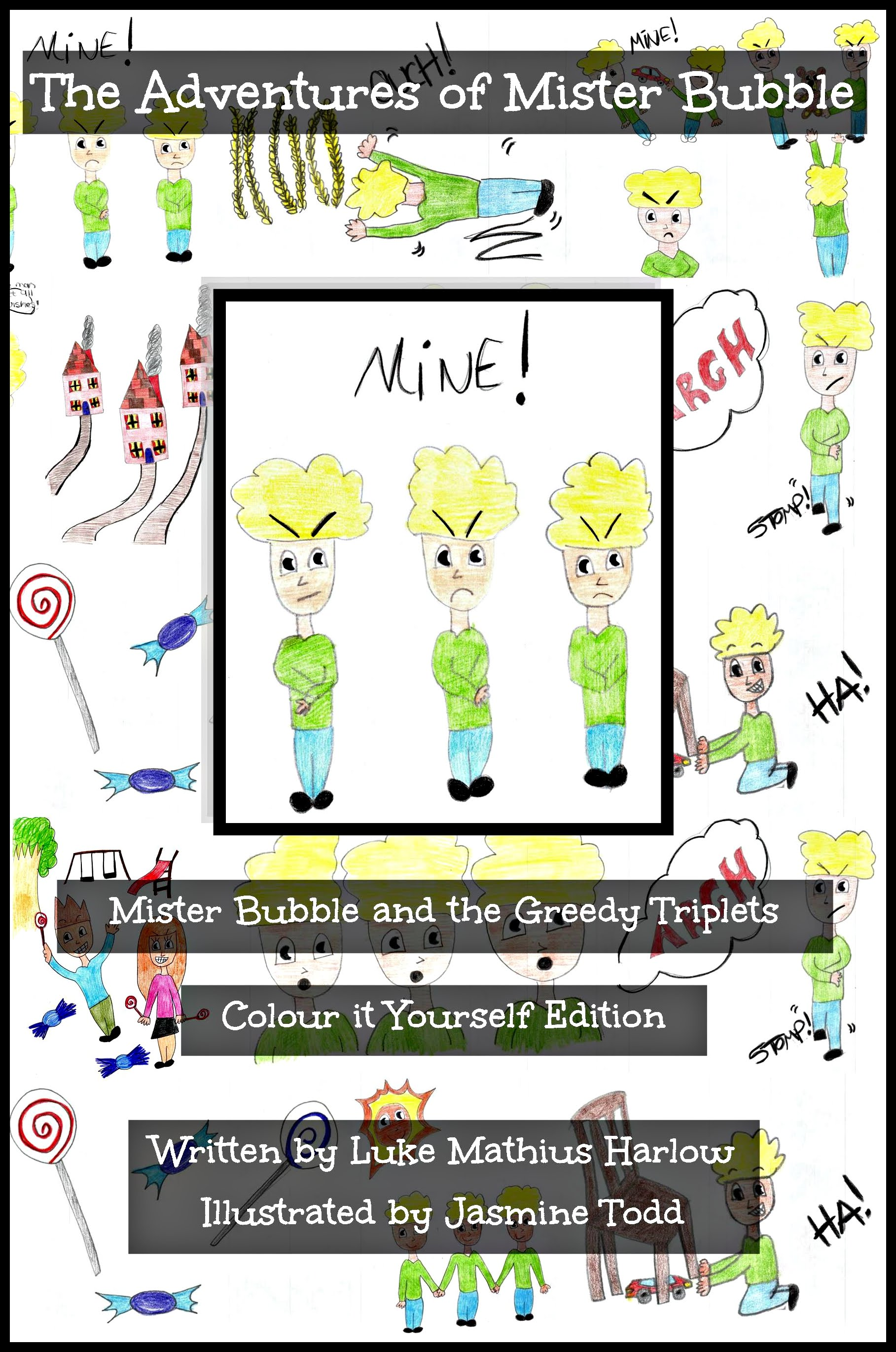 http://www.amazon.co.uk/Adventures-Mister-Bubble-Triplets-Yourself/dp/1517198542/ref=sr_1_9?ie=UTF8&qid=1441449051&sr=8-9&keywords=luke+mathius+harlow